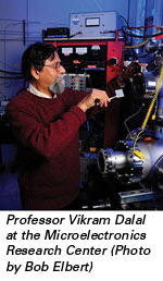 Professor Vikram Dalal at the Microelectronics Research Center (Photo by Bob Elbert)