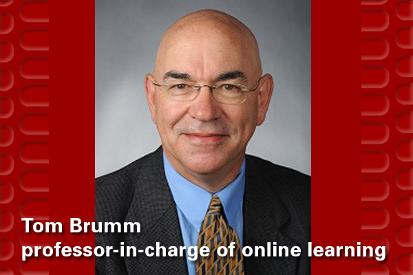Tom Brumm, professor-in-charge of online learning