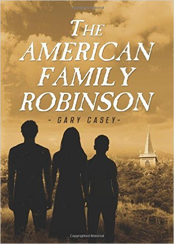 The American Family Robinson by Gary Casey