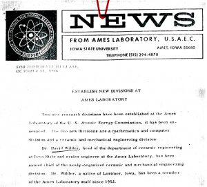 1966 news release from Ames Laboratory, announcing the establishment of David Wilder as Chief of the newly-organized Ceramic and Mechanical Engineering Division at Ames Lab.
